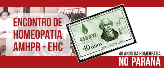 ENCONTRO DE HOMEOPATIA AMHPR - EHC40 Anos da Homeopatia no Paraná